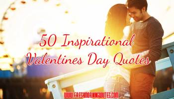 50 inspirational valentines day quotes - Inspirational Valentines Day Quotes