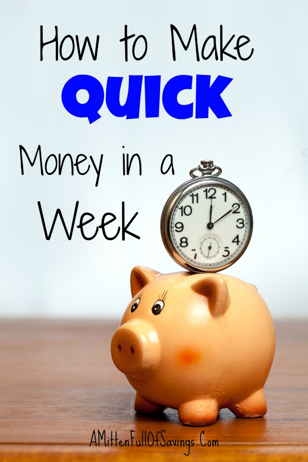 How to Make Quick Money in a Week