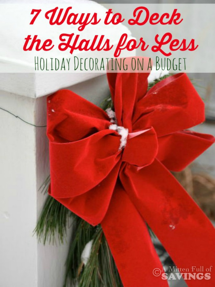 You don't have to break the bank to decorate your house for Christmas! Here's 7 Easy Ways to Deck the Halls for Less