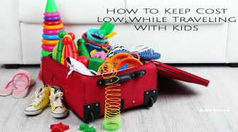 Ways To Keep Cost Low While Traveling With Kids