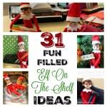 31 Fun Filled Elf On The Shelf Ideas
