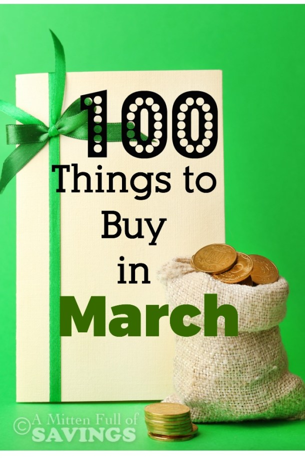 Find all the things you need to buy for the month of March. 100 Things To Buy in March