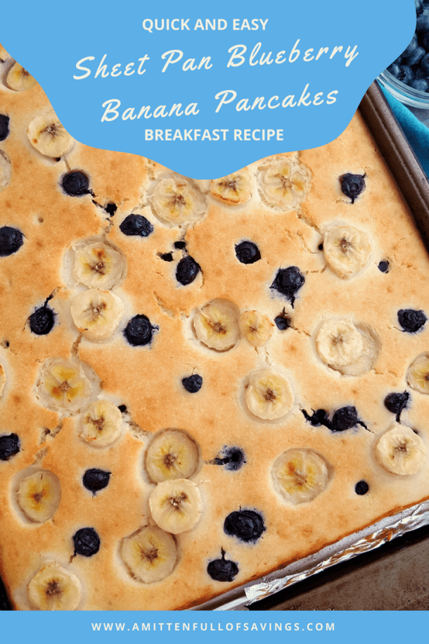 Pancakes are a breakfast treat that everyone loves. The problem is, they take a long time to prepare. These Blueberry Banana Sheet Pan Pancakes are just what you need for that busy morning breakfast! They are ready in under 20 minutes and delicious!
