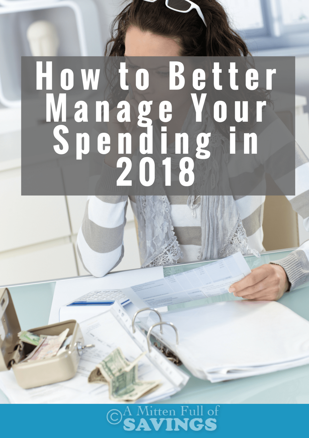 It's easy to allow your spending habits to get out of control. This year, get back on track with our budget-saving tips on how to better manage your spending in 2018.