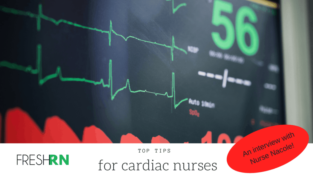 Season 3, Episode 001: Top Tips for Cardiac Nurses. An Interview with Nurse Nacole – Show Notes