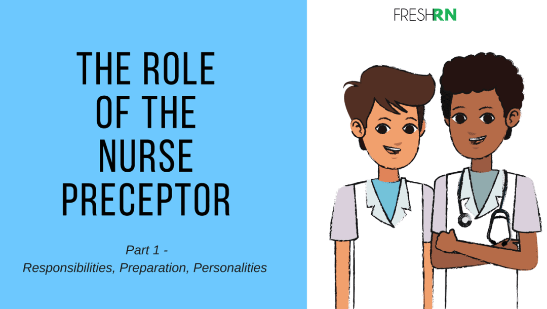 The role of the nurse preceptor? Responsibility, Preparation, and Personalities