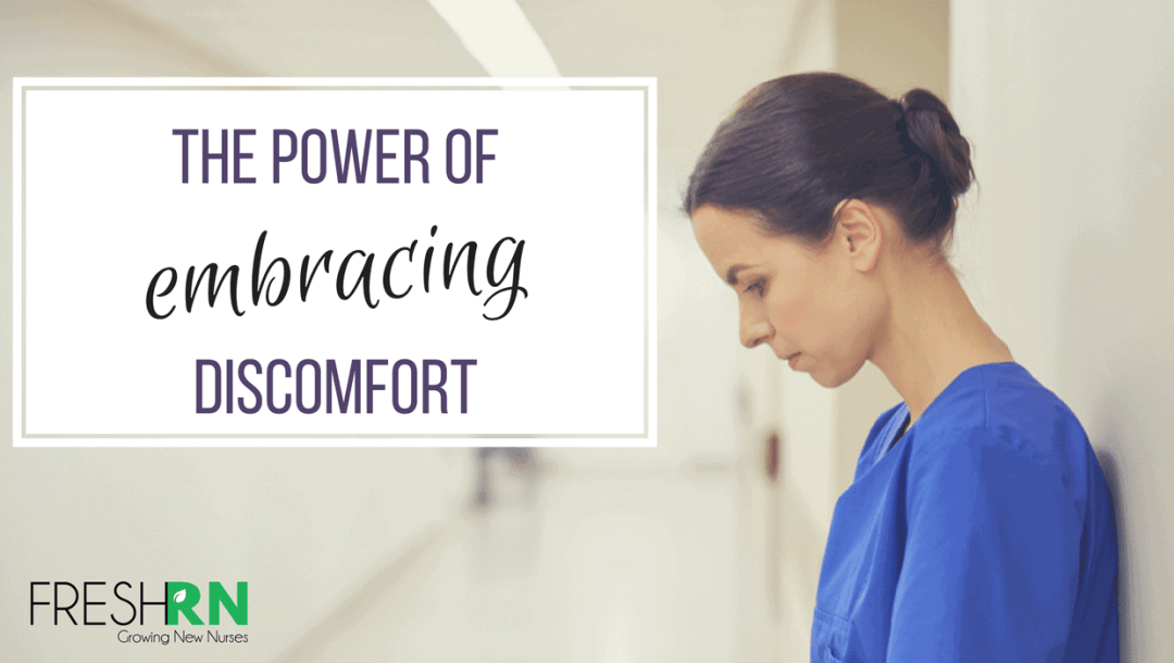 The Power of Nurses Embracing Discomfort