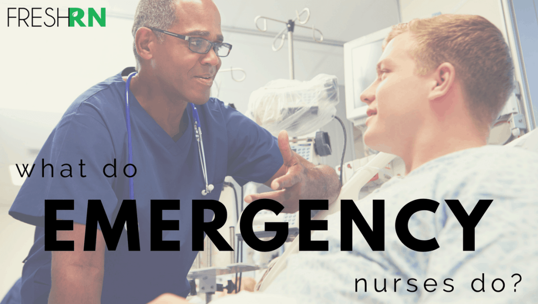 What Do Emergency Nurses Do?