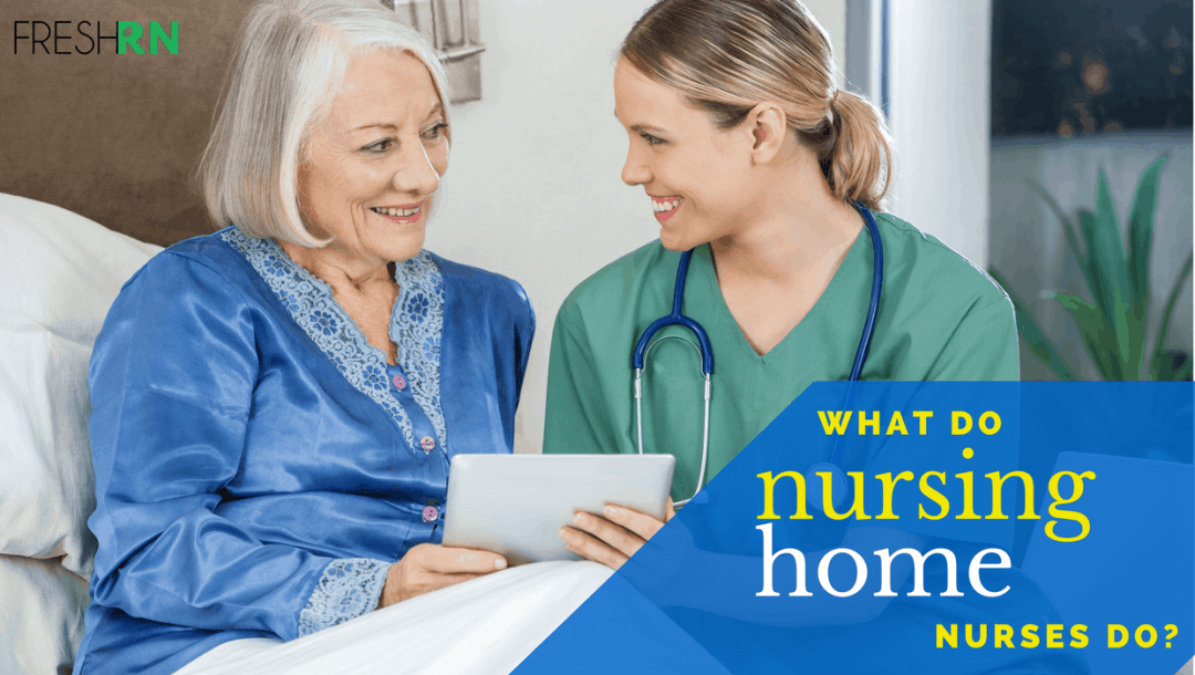 What Do Nursing Home Nurses Do?
