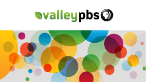 Everything You Should Know About ValleyPBS as it Celebrates 40 Amazing Years