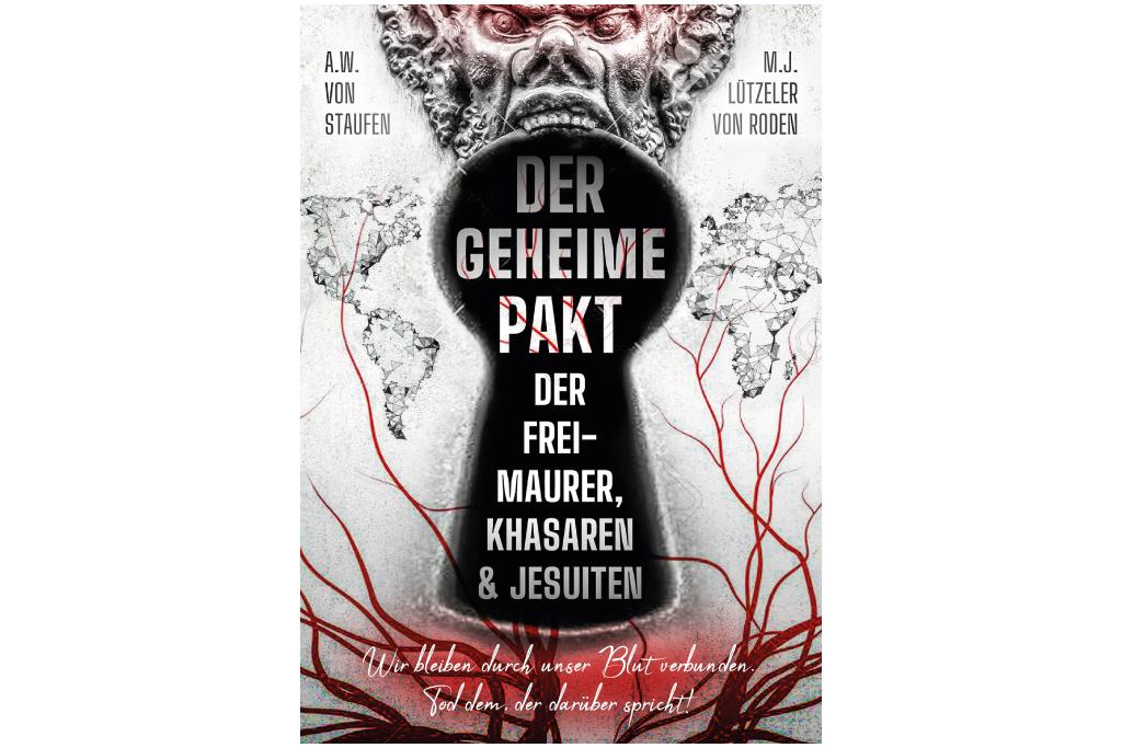 A.W. von Staufen & M.J. Lützeler von Roden - Der geheime Pakt der Freimaurer, Khasaren und Jesuiten