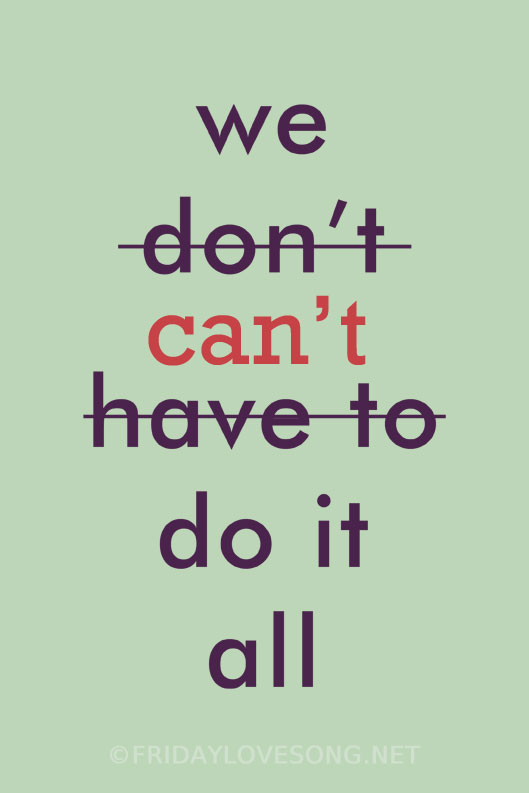 Image result for you can't do it all quotes