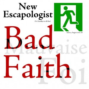 New Escapologist Issue 4: Bad Faith