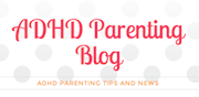 ADHD Parenting Blog ADHD Parenting Tips and News