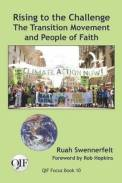7. Rising to the Challenge: The Transition Movement and People of Faith By Ruah Swennerfelt