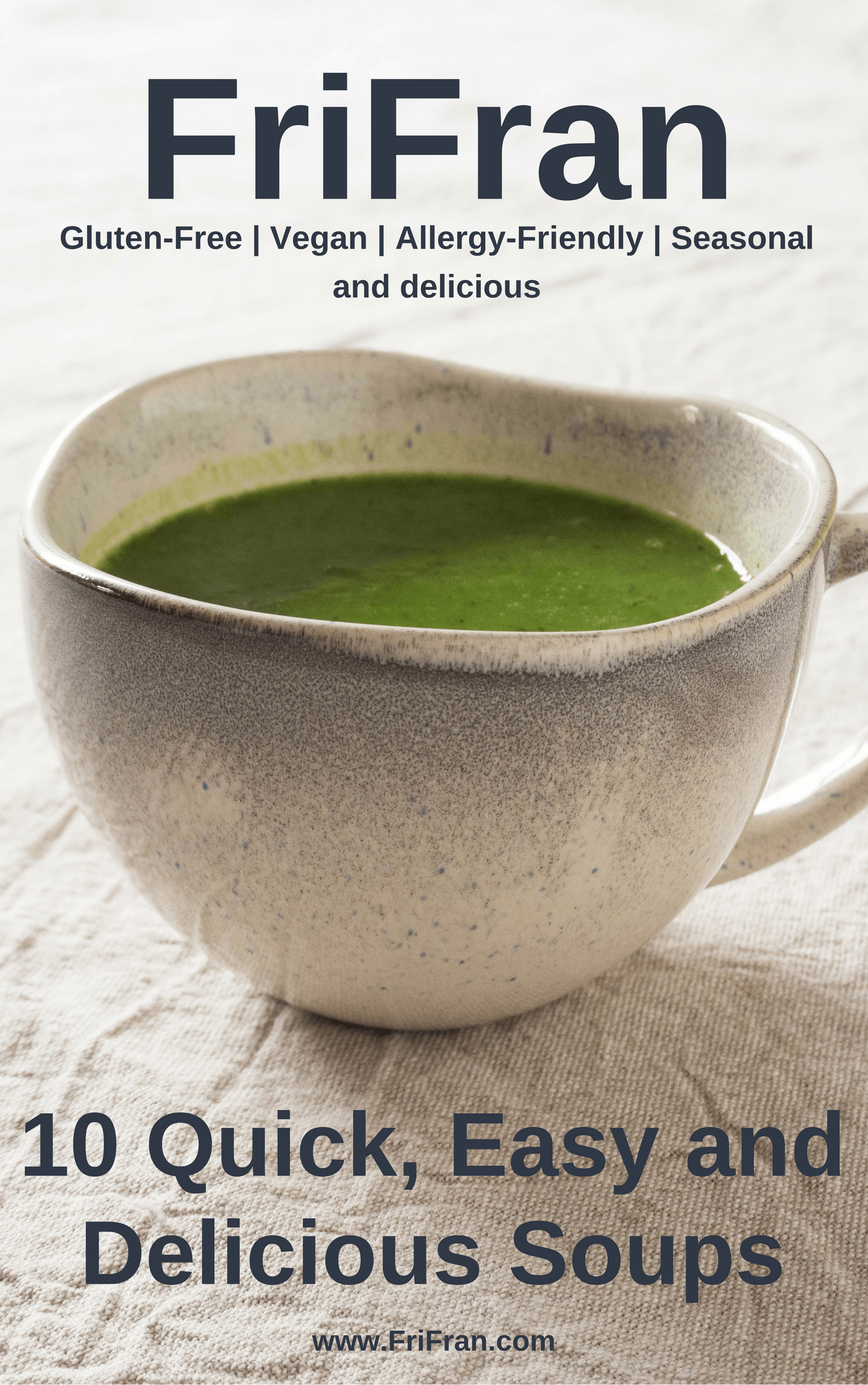 FriFran Free EBook 10 Quick, Easy and Delicious Soups