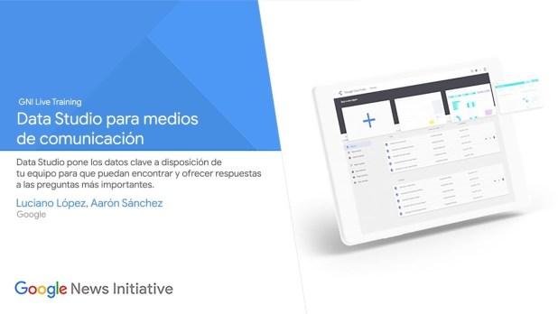 Cómo usar Data Studio en los medios de comunicación - GNI Live Training en Español