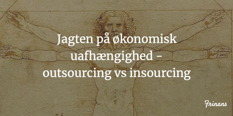 Jagten på økonomisk uafhængighed - outsourcing vs insourcing Frinans