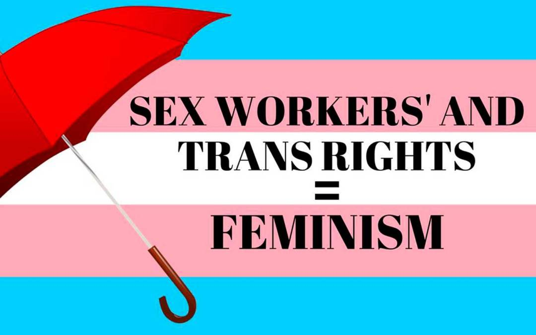 8. mars 2018: Sex Workers' and trans rights = feminism