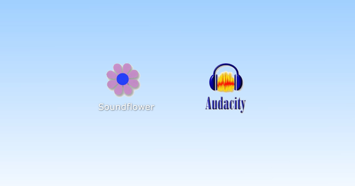 Soundflower & Audacity