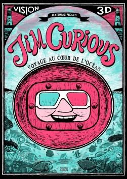 """Matthias Picard, """"Jim Curious, Voyage au cœur de l'océan"""", Éditions 2024, 2012"""