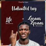 DOWNLOAD MUSIC: Unlimited Boy — Life
