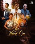Too Hard On – Nollywood Movie Full Download