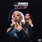 Ms Banks -Pull Up (feat. K-Trap) | MP3