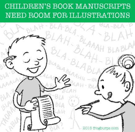 Children's Books Manuscripts Need Room for Illustrations