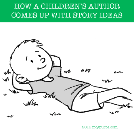 Story Ideas | How a Children's Author Comes Up with Story Ideas