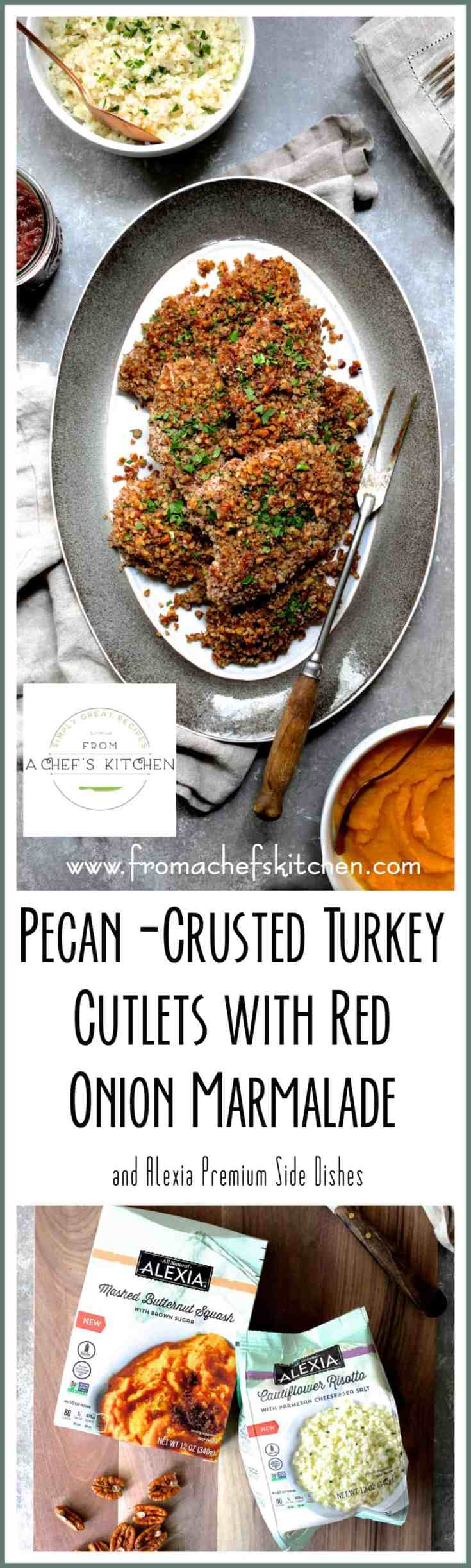 #ad #AlexiaVeggieSides - Pecan Crusted Turkey Cutlets with Red Onion Marmalade is perfect for any autumn occasion or intimate holiday dinner.  Pair it with complete All-Natural Alexia premium side dishes and it's easy AND elegant! @alexiafoods
