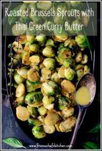 Roasted Brussels Sprouts with Thai Green Curry Butter is a flavorful and out-of-the-ordinary way to serve Brussels sprouts!  #Brusselssprouts #vegetable #thai #thaifood #thaigreencurry #greencurry