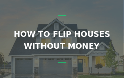 how to flip houses without money flip houses with no money