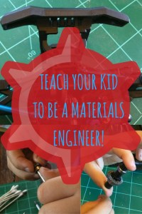 Teach your kid to be a materials engineer