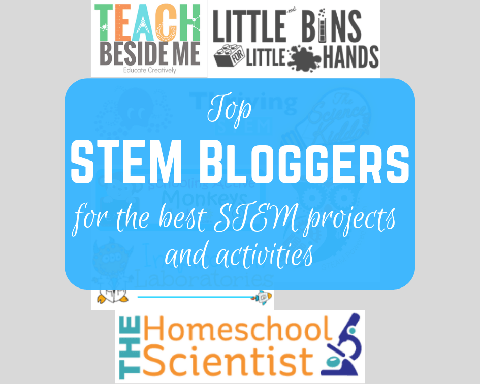 Top STEM bloggers for the best STEM projects and activities