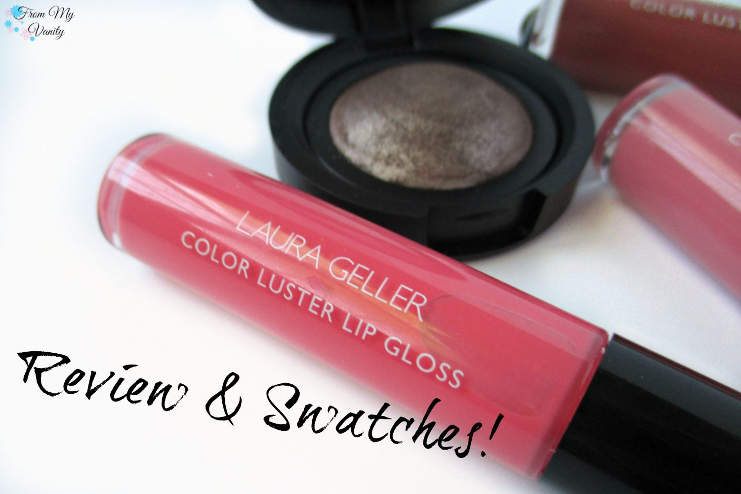 Laura Geller Color Luster Lip Glosses // From My Vanity