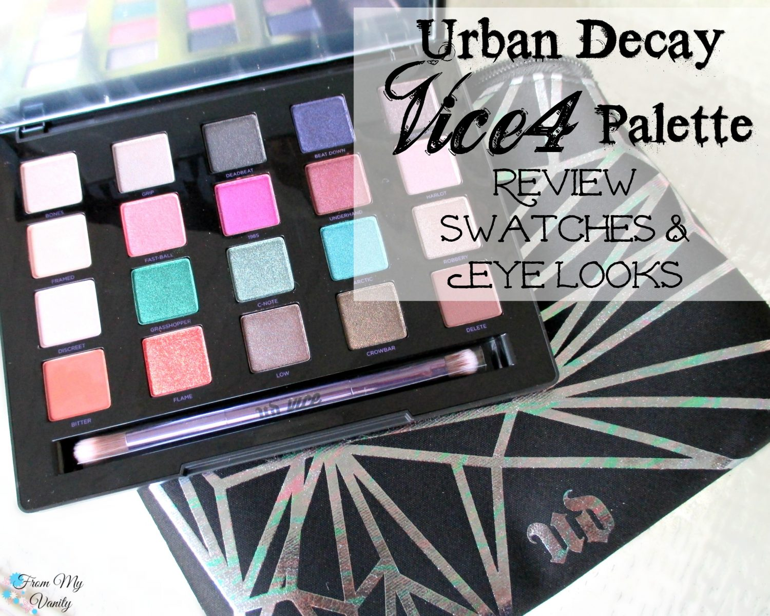 Urban Decay Vice 4 Palette // Review, Swatches, & Eye Looks // FromMyVanity.com