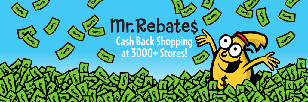 Tips to Save Money with Mr. Rebates   Over 3000 Stores!