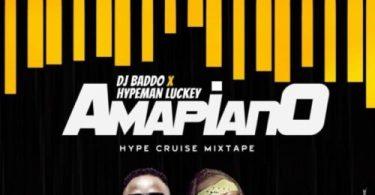 DJ Baddo X Hypeman Luckey – Amapiano Hype Cruise Mixtape