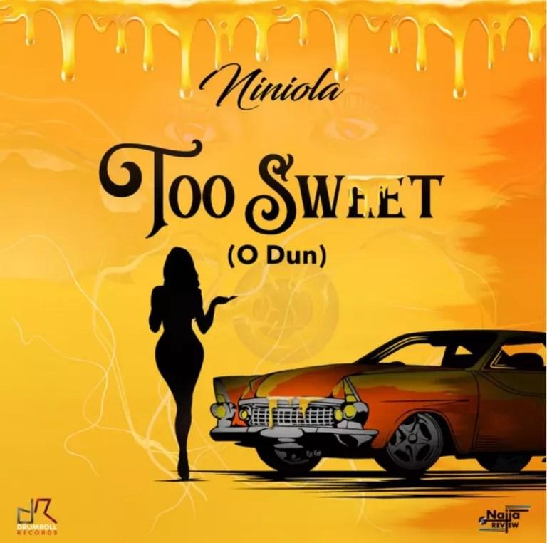 Too Sweet (O Dun) Lyrics by Niniola