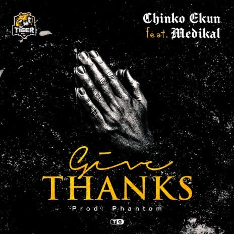 Chinko Ekun – Give Thanks ft. Medikal Mp3