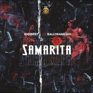 Idowest Samarita Lyrics ft. Balloranking