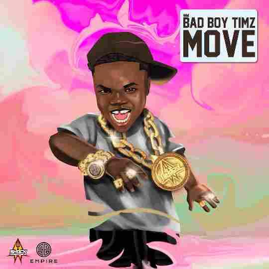 Bad Boy Timz Move Lyrics
