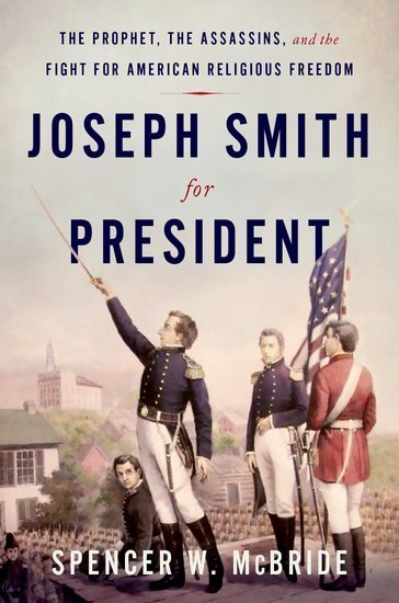 The book cover of Joseph Smith for President by Spencer McBride