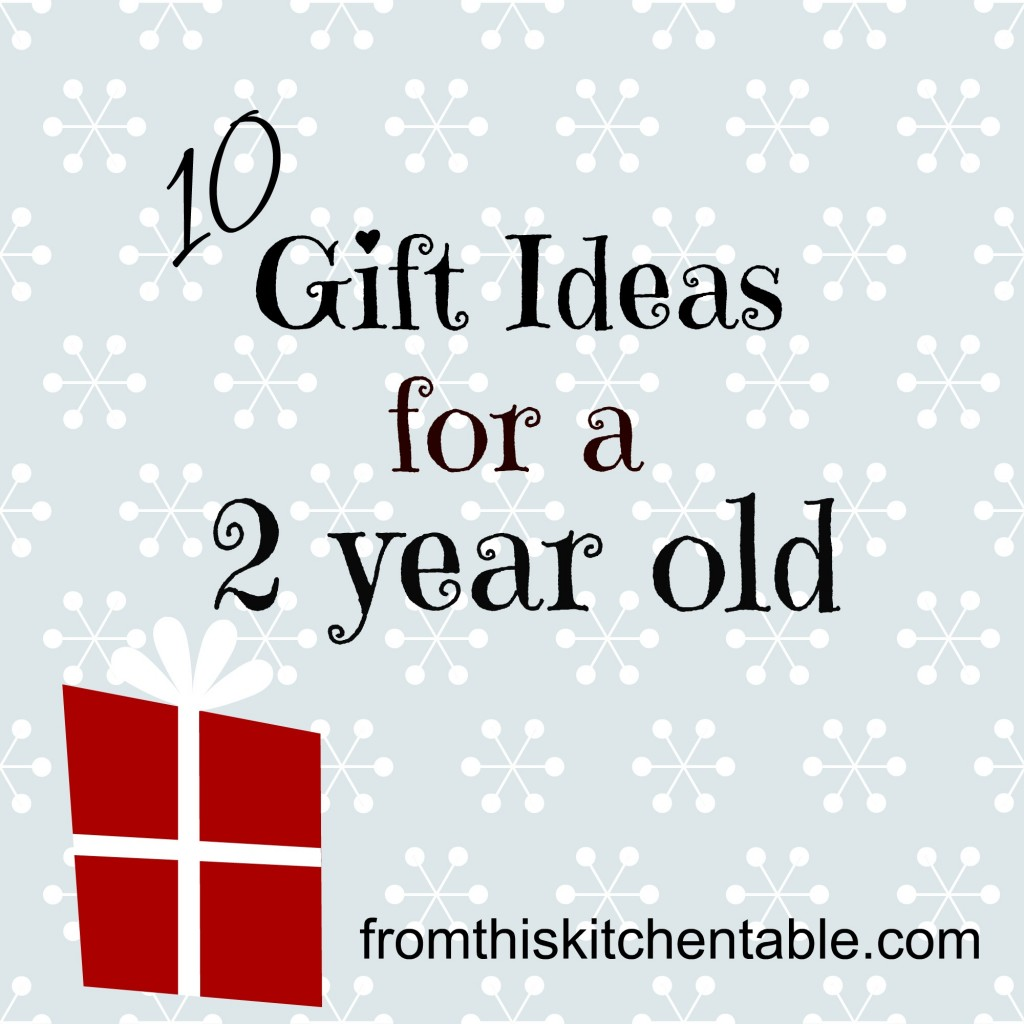 T Ideas For A 2 Year Old