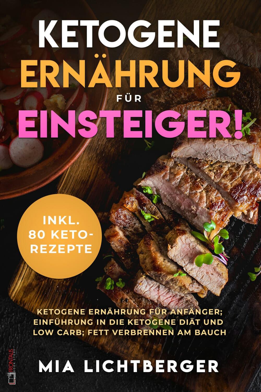 Ketogene Ernährung für Einsteiger - Buch Einführung in die..