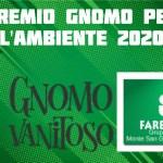 MSGC – Fare Verde assegna il premio Gnomo per l'Ambiente 2020.