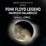 """MUSICA LIVE: Su LIVEnow, tornano i Pink Floyd Legend dal vivo in """"Talking About"""" con Maurizio Malabruzzi. Ospiti The Lunatics."""