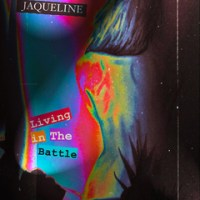 Jaqueline - Living in the battle.