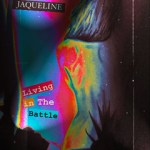 Jaqueline – Living in the battle.